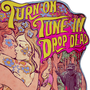 Turn On, Tune In, Drop Dead