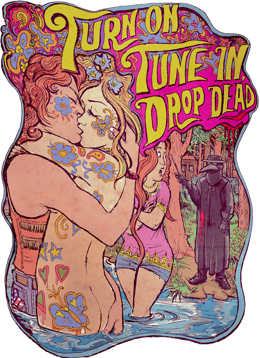 Tune in, Turn on, Drop dead